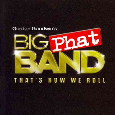 THAT'S HOW WE ROLL BY GOODWIN,GORDON BIG (CD)