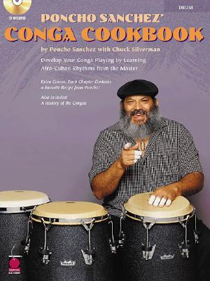 Poncho Sanchez' Conga Cookbook By Sanchez, Poncho/ Silverman, Chuck
